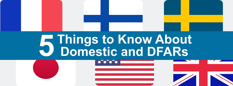 5 Things to Know About Domestic and DFARS